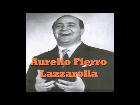 Aurelio Fierro. Lazzarella con testo Video Mario Ferraro