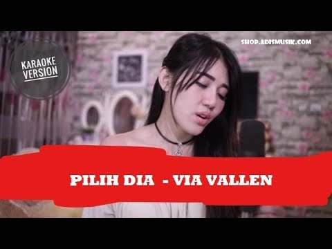 Free Download Karaoke Pilih Dia  - Via Vallen Mp3 dan Mp4