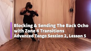 Advanced Tango Session 2, Lesson 5: Blocking & Sending the back ocho with zone 4 transitions