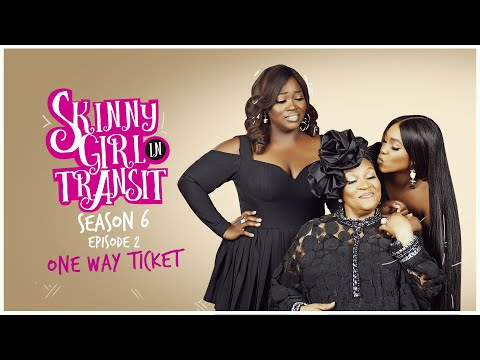 Skinny Girl In Transit S6E2 - One Way Ticket