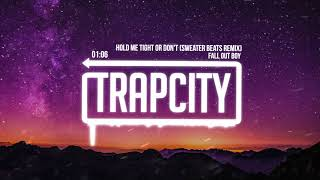 Fall Out Boy - HOLD ME TIGHT OR DON\'T (Sweater Beats Remix) [Lyrics]