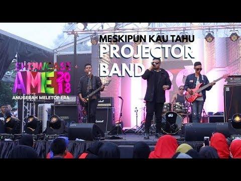 Showcase AME2018 - Projector Band : Meskipun Kau Tahu