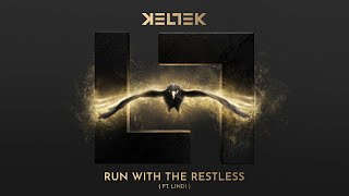 KELTEK ft. Lindi - Run With The Restless (Official Videoclip)