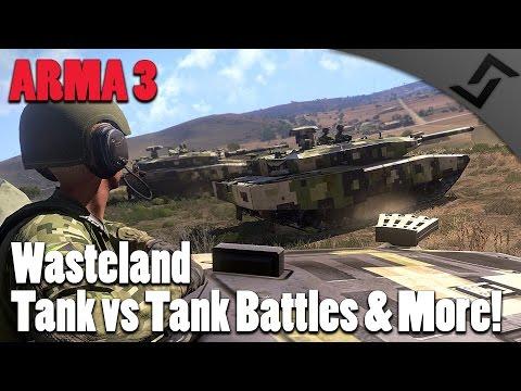 ARMA 3 - Wasteland - Tank vs Tank Battles & More!