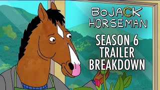 BoJack Horseman Season 6 Trailer BREAKDOWN - The FINAL Season