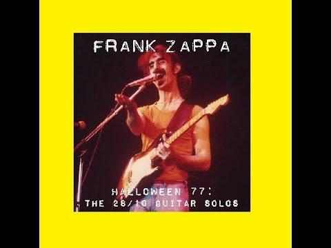Frank Zappa Halloween 77: The 28/10 Guitar Solos