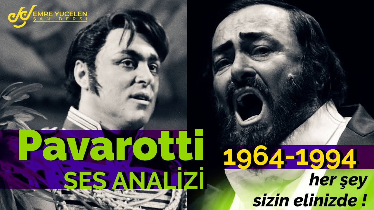 Pavarotti Ses Analizi (1964-1994 Her Şey Sizin Elinizde !)