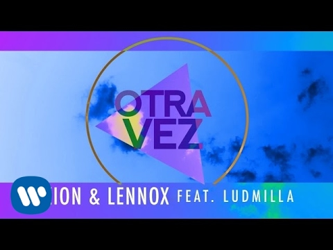 Zion & Lennox - Otra Vez ft. Ludmilla (Official Lyric)