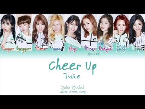 TWICE 트와이스  CHEER UP Color Coded HanRomEng Lyrics   Yankat