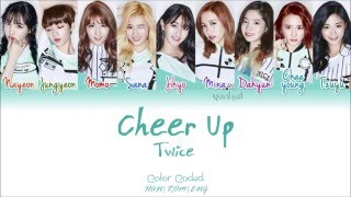 TWICE (트와이스) - CHEER UP (Color Coded Han|Rom|Eng Lyr...