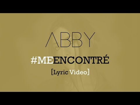 Abby - Me Encontré (Video Lyric)