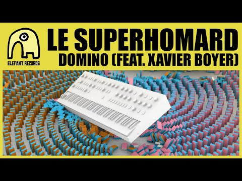 LE SUPERHOMARD feat. XAVIER BOYER - Domino [Official]