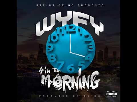 WyFy -4 In The Morning Prod. By DJ XO