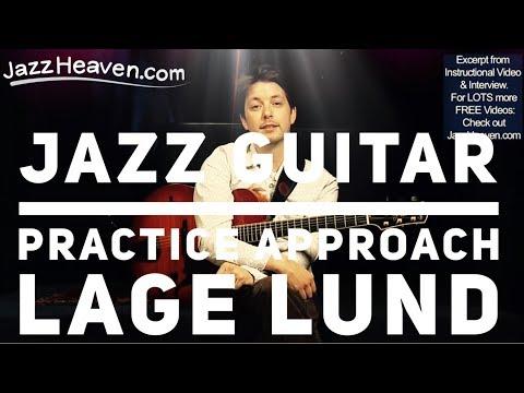 *Jazz Guitar* Lage Lund Practicing Approach JazzHeaven.com Video Excerpt