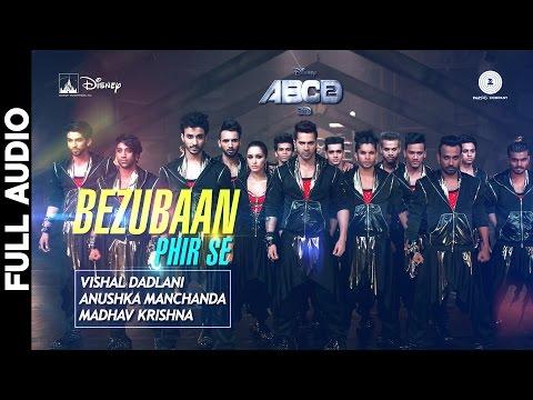 Bezubaan Phir Se - Full Song | Disney's ABCD 2 | Varun Dhawan - Shraddha Kapoor | Sachin - Jigar