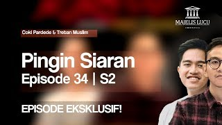 Pingin Siaran - Episode 34 ft. Kaesang | Ultimate Edition! | Season 02