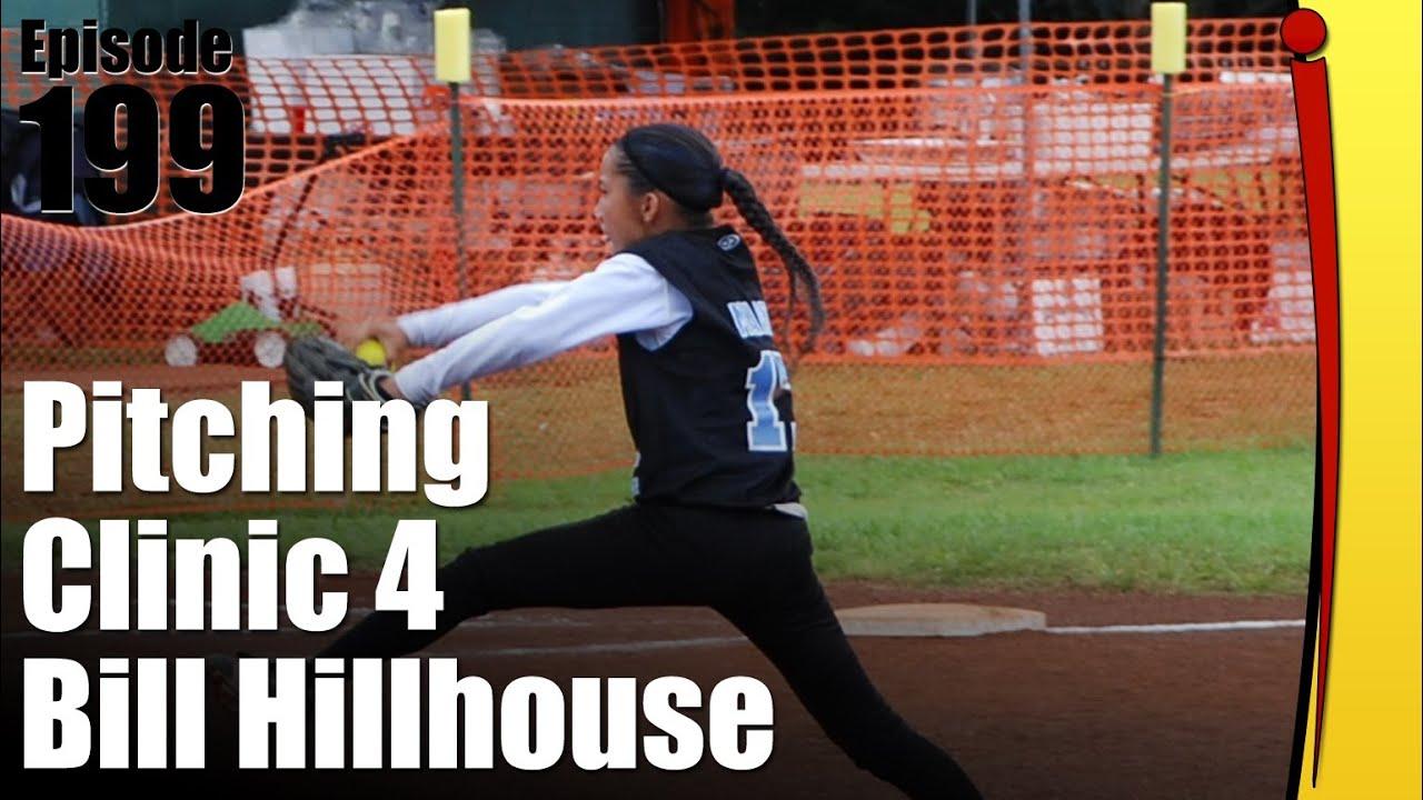 Pitching Clinic Part 4 - Bill Hillhouse