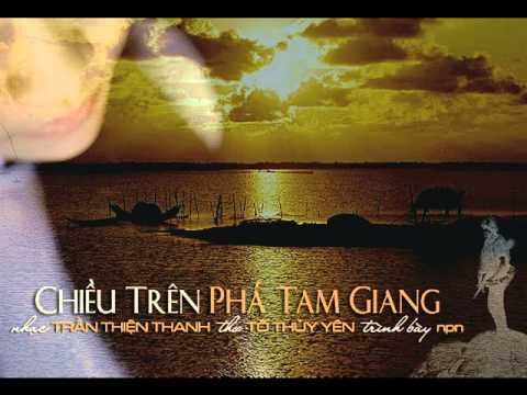 Chiều Trên Phá Tam Giang - Nhạc: Trần Thiện Thanh - Thơ: Tô Thùy Yên -  Trình Bày: Npn *