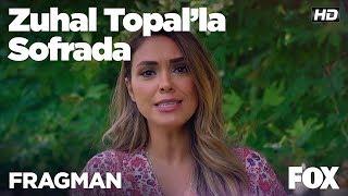 Zuhal Topal'la Sofrada yakında FOX'ta!