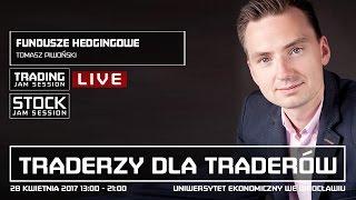 """Fundusze hedgingowe, Tomasz Piwoński, Konferencja TJS """"Traderzy dla Traderów"""""""