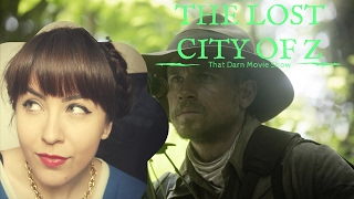THE LOST CITY OF Z REVIEW: That Darn Movie Show!