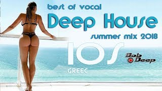 ios best of vocal deep house summer party 2018 bob deep live mix
