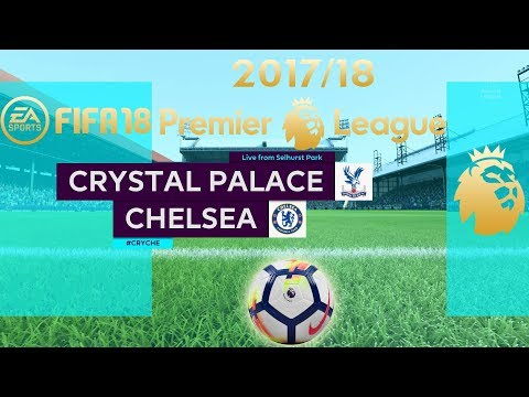 FIFA 18 | Crystal Palace vs Chelsea | Premier League 2017/18 | PS4 Full Gameplay