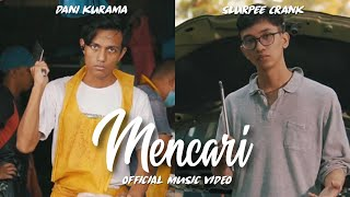 Mencari - Slurpee Crank ft. Dani Kurama (Official Music Video)