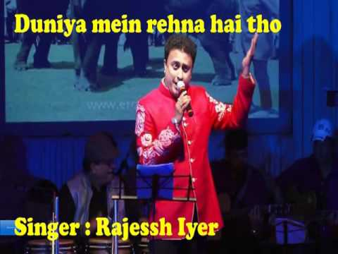 Rajessh Iyer - Duniya mein rehna hai tho
