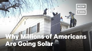 Why Millions of Americans Are 'Going Solar' | NowThis