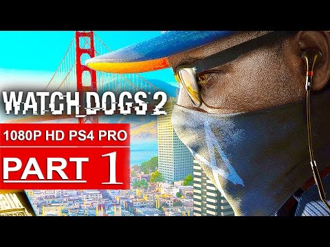 WATCH DOGS 2 Gameplay Walkthrough Part 1 [1080p HD PS4 PRO] - No Commentary (FULL GAME)