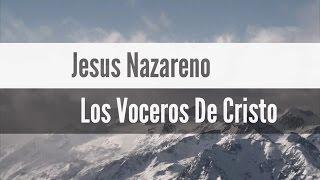 Los Voceros De Cristo Jesús Nazareno con Letra ( Isaias Fernández)