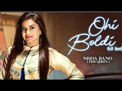 Ohi Boldi : Nisha Bano || Desi Queen New Song Whatsapp Status Video 2018