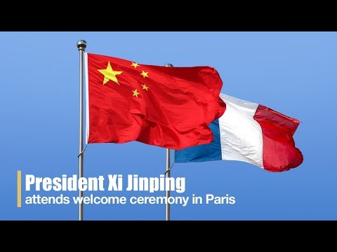 Live: President Xi Jinping attends welcome ceremony in Paris