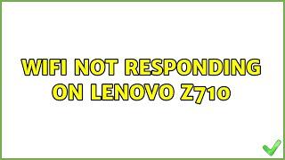 Ubuntu: Wifi not responding on Lenovo Z710