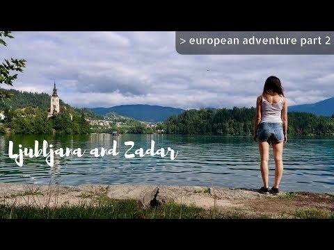 JUST LIKE A FAIRYTALE   EUROPEAN ADVENTURE SUMMER 2017   PART 2   LJUBLJANA, LAKE BLED AND ZADAR