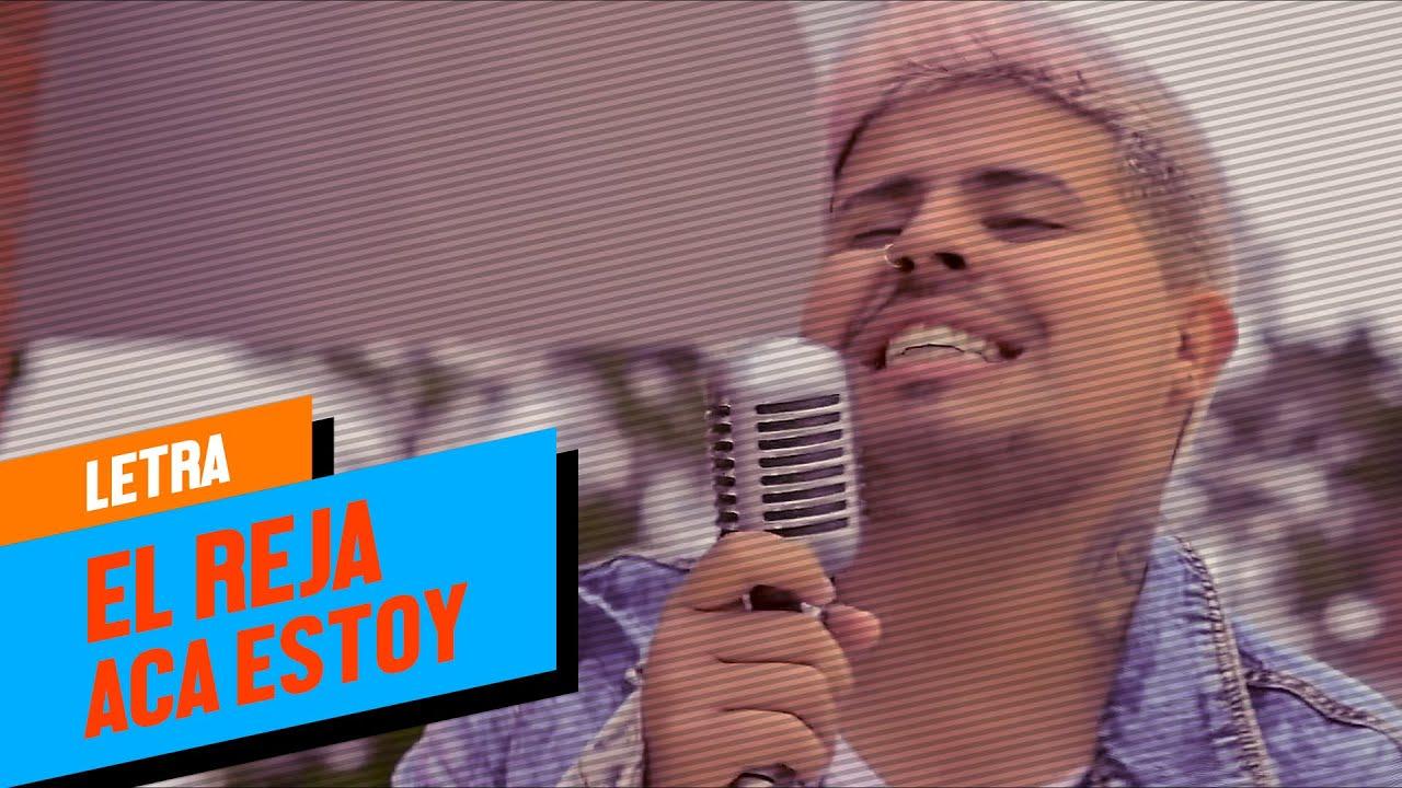 El Reja - Acá Estoy (Letra + Video)