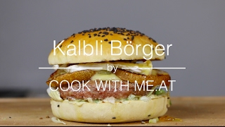 Kalbli Börger - How You Can Make An Awesome Veal Burger - COOK WITH ME.AT