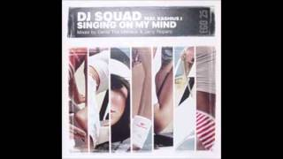 DJ Squad Feat. Kashius J - Singing On My Mind (Club Mix