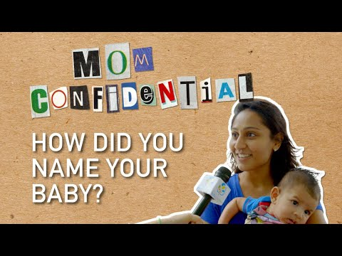 How did you name your baby? | Mom confidential
