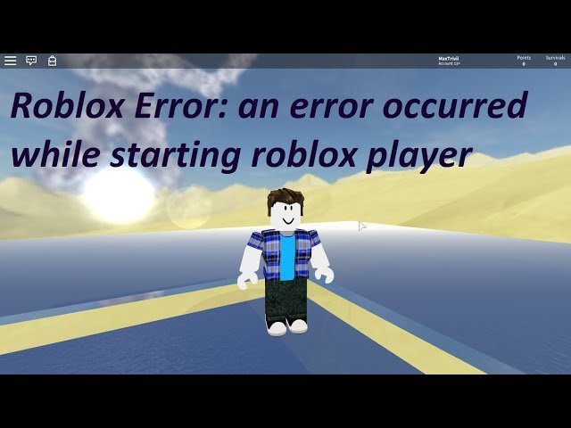 Roblox Error an error occurred while starting roblox player Download