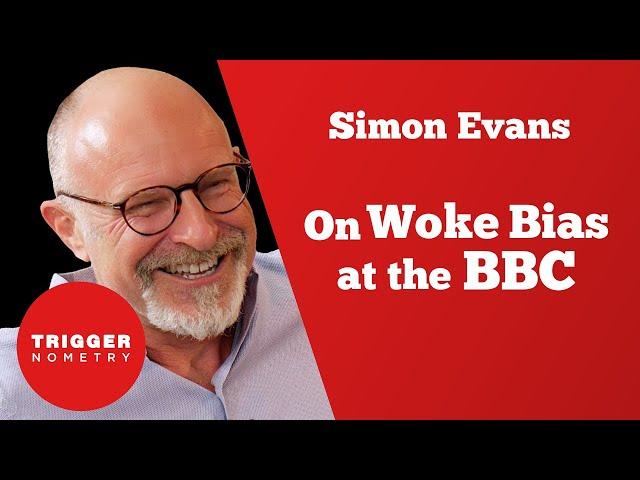Simon Evans on Woke Bias at the BBC