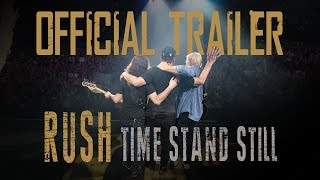 Rush   Time Stand Still   OFFICIAL TRAILER
