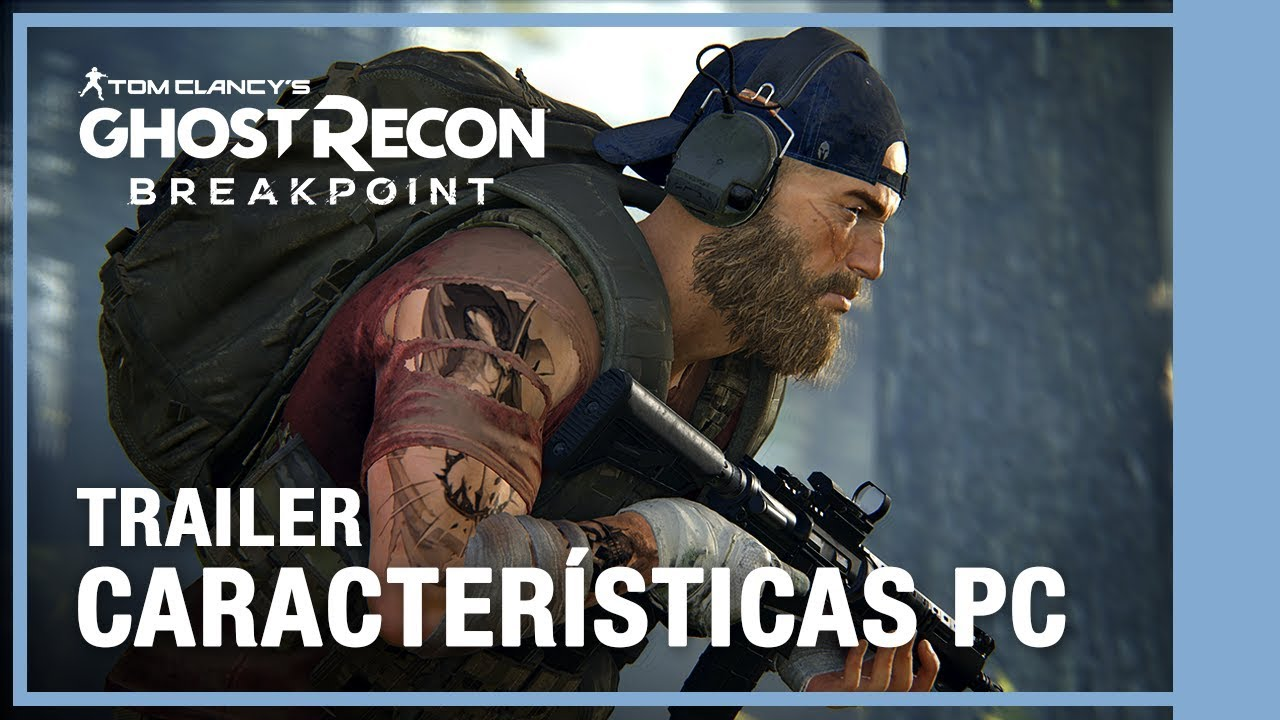 Ghost Recon Breakpoint - Trailer características PC