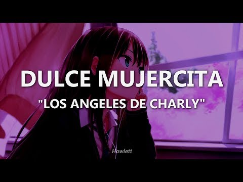 Dulce Mujercita Los Angeles De Charly Letra Youtube