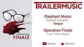 Operation Finale - Final Trailer Music | Elephant Music - Tongue
