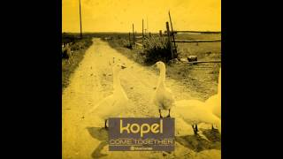Kopel - Come Together - Official