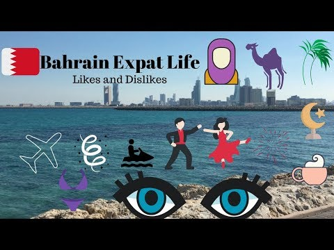 Living in Bahrain: Expat Life  - Likes & Dislikes (American Perspective)