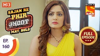 Sajan Re Phir Jhoot Mat Bolo - Ep 160 - Full Episode - 3rd January, 2018