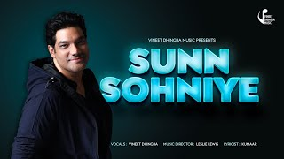 SUNN SOHNIYE (Full Audio) [ VINEET DHINGRA ] : [ LATEST PUNJABI SONG 2016]